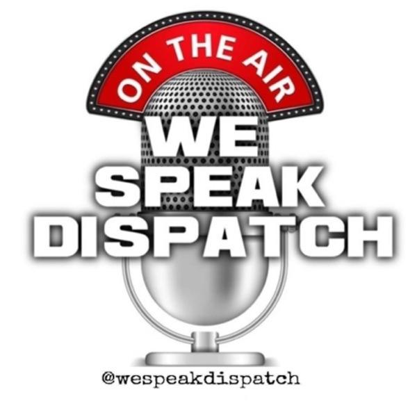 Listen To We Speak Dispatch Podcast Online At PodParadise.com